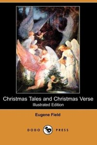 Christmas Tales and Christmas Verse (Illustrated Edition) (Dodo