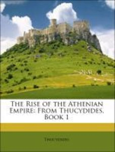 The Rise of the Athenian Empire: From Thucydides, Book 1