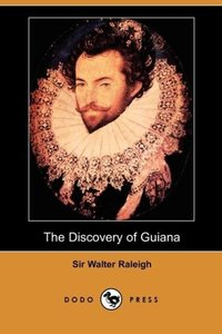 The Discovery of Guiana (Dodo Press)