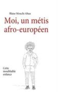 Moi, un métis afro-européen
