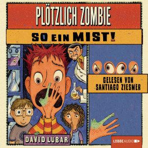 Plötzlich Zombie-So Ein Mist