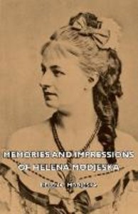 Memories and Impressions of Helena Modjeska