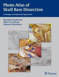Photo Atlas of Skull Base Dissection