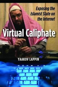 Virtual Caliphate: Exposing the Islamist State on the Internet