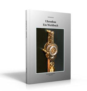 Uhrenbau - Ein Werkbuch