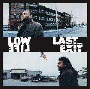 Low Life-Last Exit