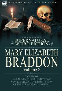 The Collected Supernatural and Weird Fiction of Mary Elizabeth B