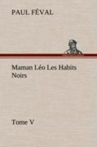 Maman Léo Les Habits Noirs Tome V