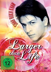 Shah Rukh Khan-Larger Than Life