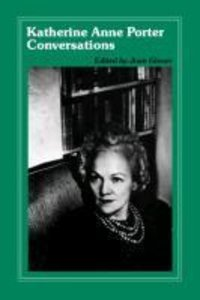 Katherine Anne Porter Conversations