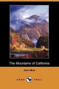 The Mountains of California (Dodo Press)