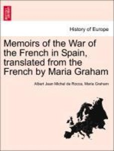 Memoirs of the War of the French in Spain, translated from the F