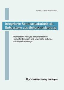 Integrierte Schulsozialarbeit als Subsystem von Schulentwicklung