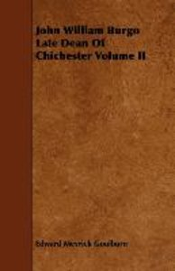 John William Burgo Late Dean Of Chichester Volume II