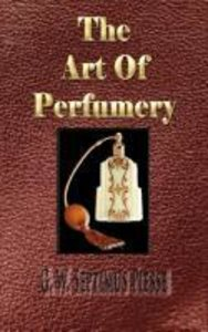 The Art of Perfumery - Illustrated