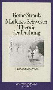 Marlenes Schwester / Theorie der Drohung