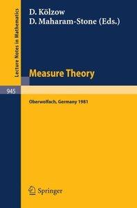 Measure Theory, Oberwolfach 1981