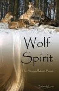 Wolf Spirit: The Story of Moon Beam