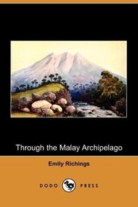 Through the Malay Archipelago (Dodo Press)