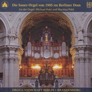 Die Sauer-Orgel von 1905 im Berliner Dom