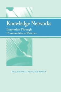 Knowledge Networks: Innovation Through Communities of Practice