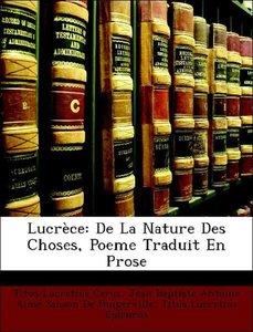 Lucrèce: De La Nature Des Choses, Poeme Traduit En Prose