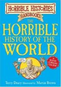 Horrible Histores. The Horrible History of the World