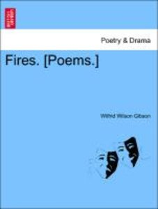 Fires. [Poems.]
