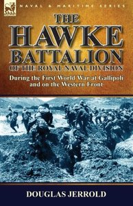 The Hawke Battalion of the Royal Naval Division-During the First