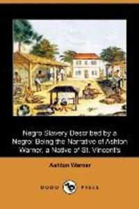 Negro Slavery Described by a Negro