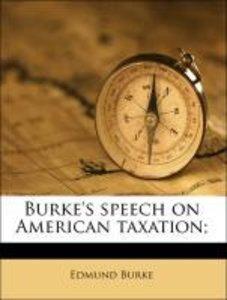 Burke's speech on American taxation;