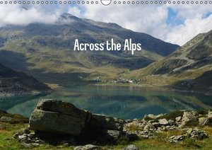 Across the Alps / UK-Version (Wall Calendar 2015 DIN A3 Landscap
