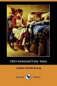 Old-Fashioned Fairy Tales (Dodo Press)