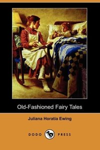 Old-Fashioned Fairy Tales (Dodo Press)