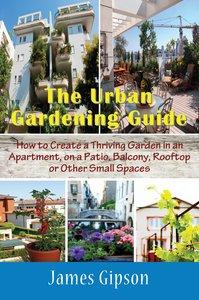 The Urban Gardening Guide