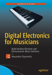 Digital Electronics for Musicians