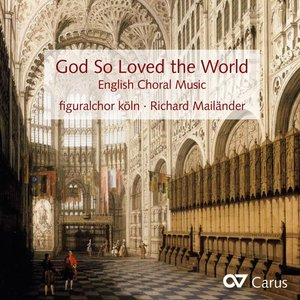 God So Loved The World-Englische Chorwerke