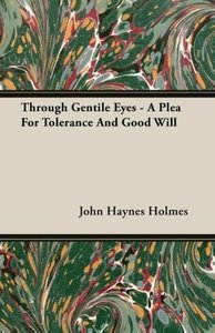 Through Gentile Eyes - A Plea for Tolerance and Good Will