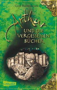 Ruebenstrunk, G: Arthur, Band 1: Arthur und die Vergessenen