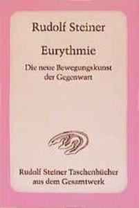 Eurythmie - Die neue Bewegungskunst der Gegenwart