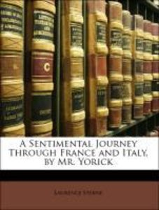 A Sentimental Journey Through France and Italy, by Mr. Yorick