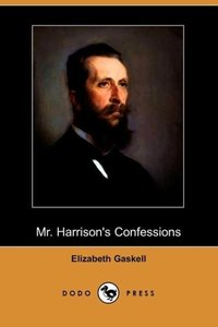 Mr. Harrison's Confessions (Dodo Press)