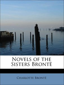 Novels of the Sisters Brontë