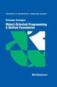 Object-Oriented Programming A Unified Foundation