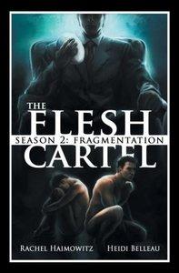 The Flesh Cartel, Season 2: Fragmentation