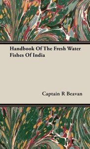 Handbook Of The Fresh Water Fishes Of India