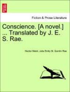 Conscience. [A novel.] ... Translated by J. E. S. Rae. Vol. I