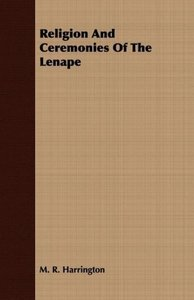 Religion And Ceremonies Of The Lenape