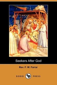 Seekers After God (Dodo Press)