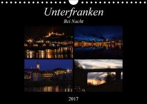 Unterfranken bei Nacht (Wandkalender 2017 DIN A4 quer)